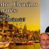 """XVII Encuentro Eleusino en Benarés: """"La India. ¿Un estado de conciencia?"""". Del 29 diciembre 2016 al 2 enero 2017"""